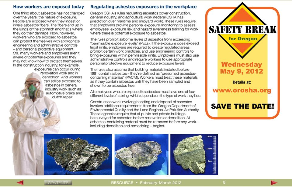 Now, however, workers who are exposed to asbestos can protect themselves with appropriate engineering and administrative controls and personal protective equipment.