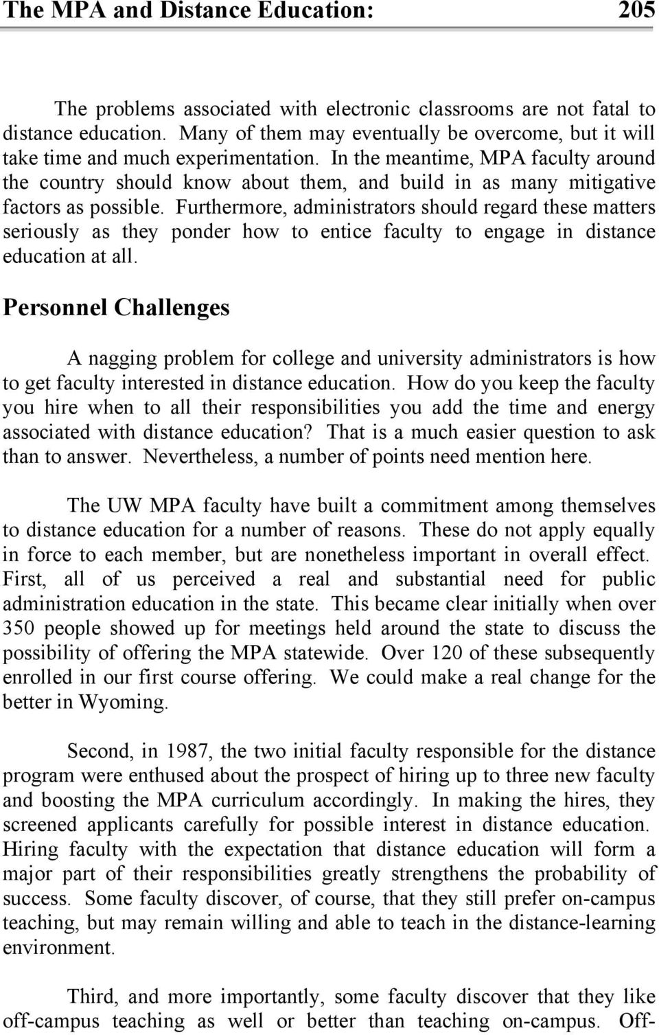 In the meantime, MPA faculty around the country should know about them, and build in as many mitigative factors as possible.