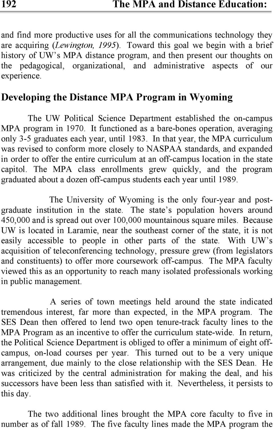 Developing the Distance MPA Program in Wyoming The UW Political Science Department established the on-campus MPA program in 1970.