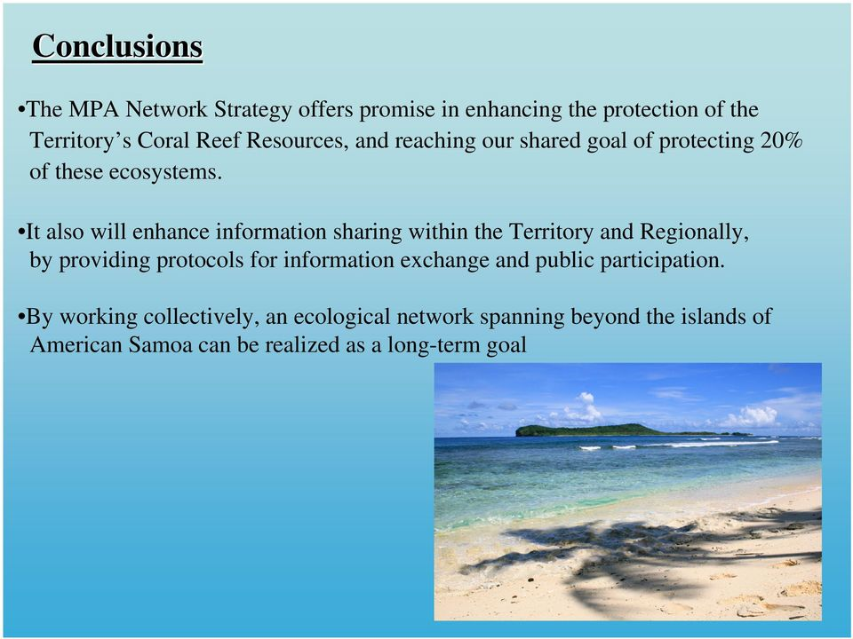 It also will enhance information sharing within the Territory and Regionally, by providing protocols for information