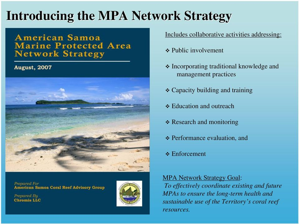 outreach Research and monitoring Performance evaluation, and Enforcement MPA Network Strategy Goal: To