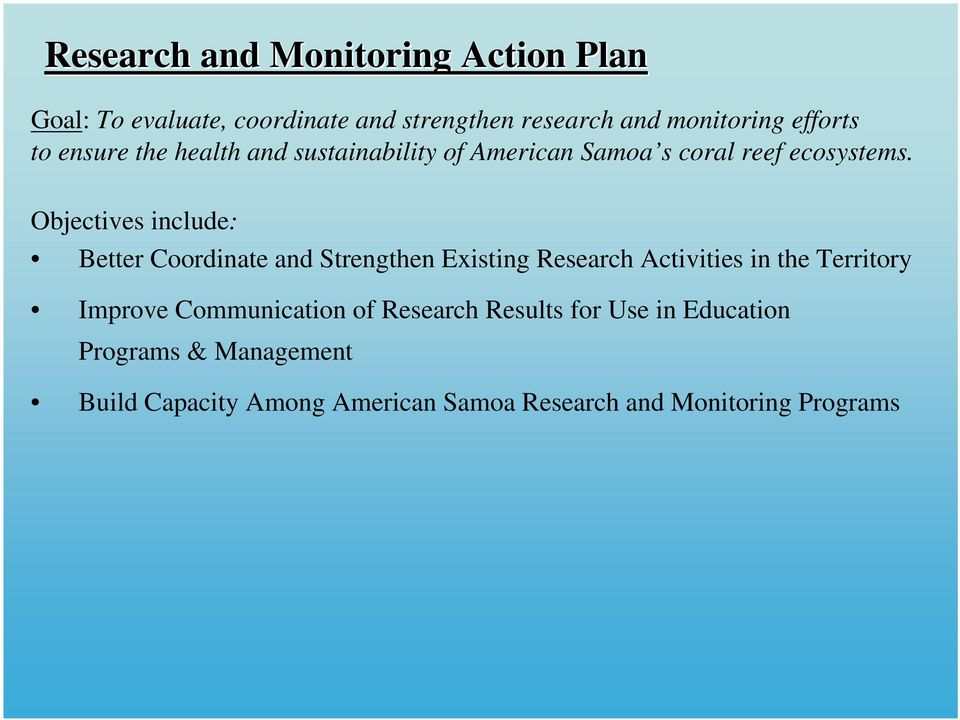 Objectives include: Better Coordinate and Strengthen Existing Research Activities in the Territory Improve