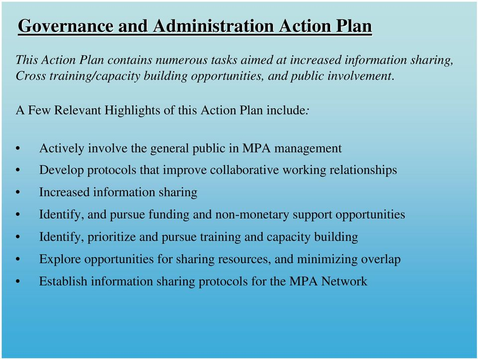 A Few Relevant Highlights of this Action Plan include: Actively involve the general public in MPA management Develop protocols that improve collaborative working