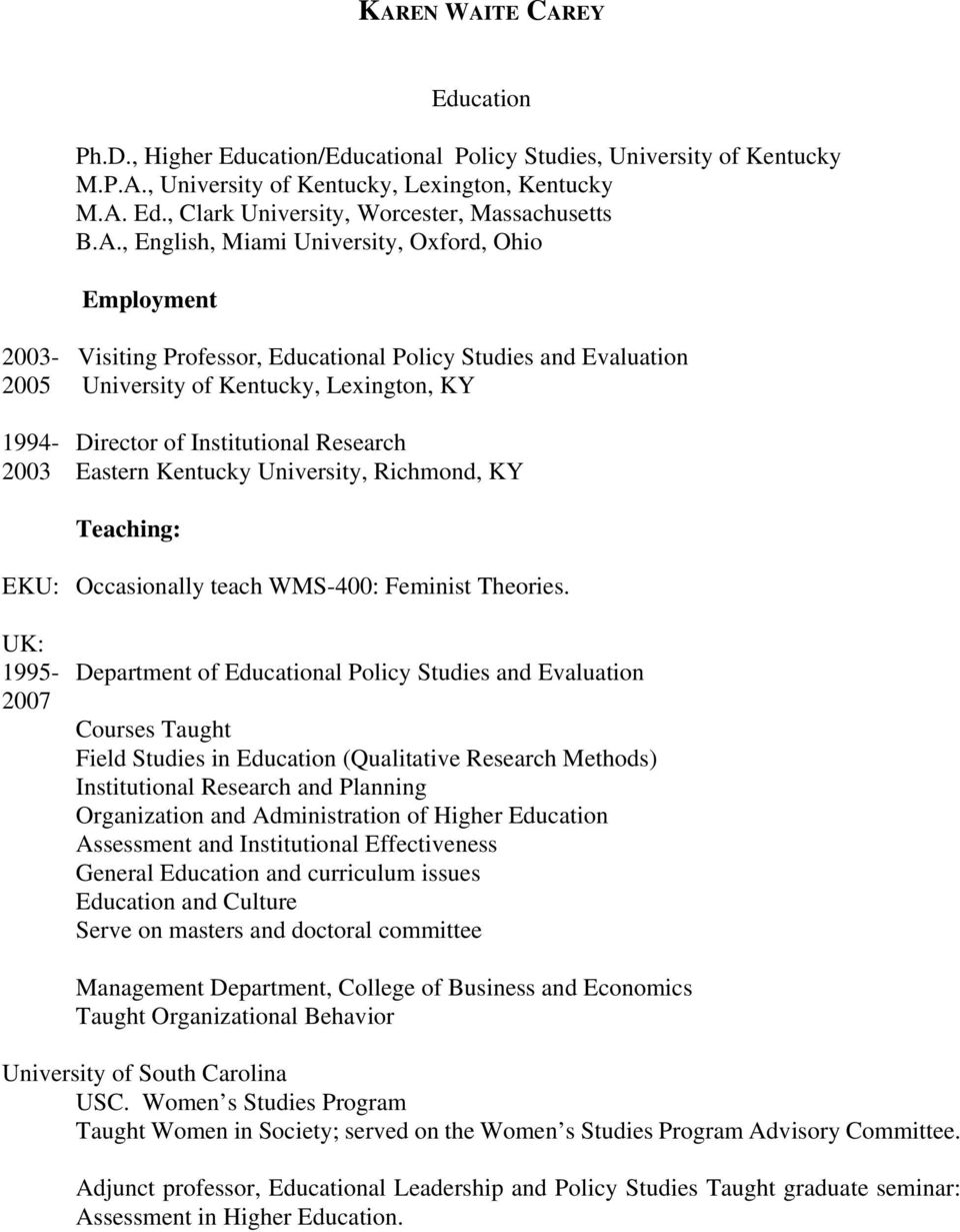 Research 2003 Eastern Kentucky University, Richmond, KY Teaching: EKU: Occasionally teach WMS-400: Feminist Theories.