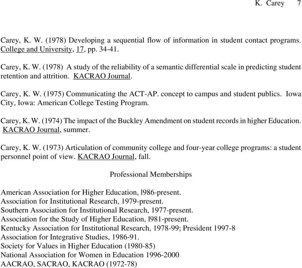 KACRAO Journal, summer. Carey, K. W. (1973) Articulation of community college and four-year college programs: a student personnel point of view. KACRAO Journal, fall.