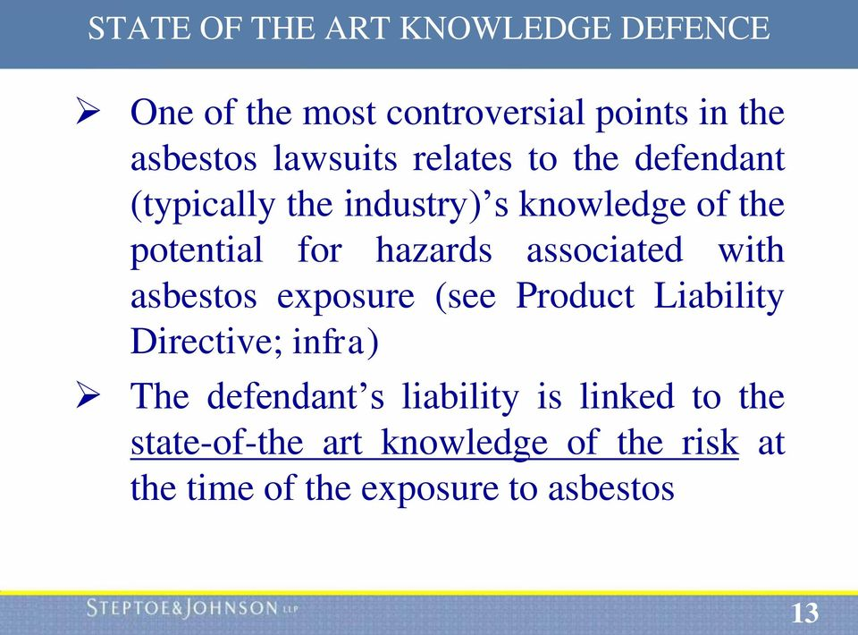 associated with asbestos exposure (see Product Liability Directive; infra) The defendant s