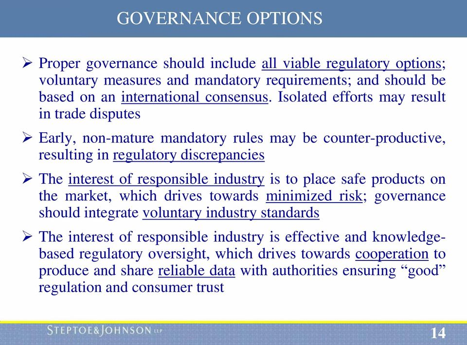 industry is to place safe products on the market, which drives towards minimized risk; governance should integrate voluntary industry standards The interest of responsible