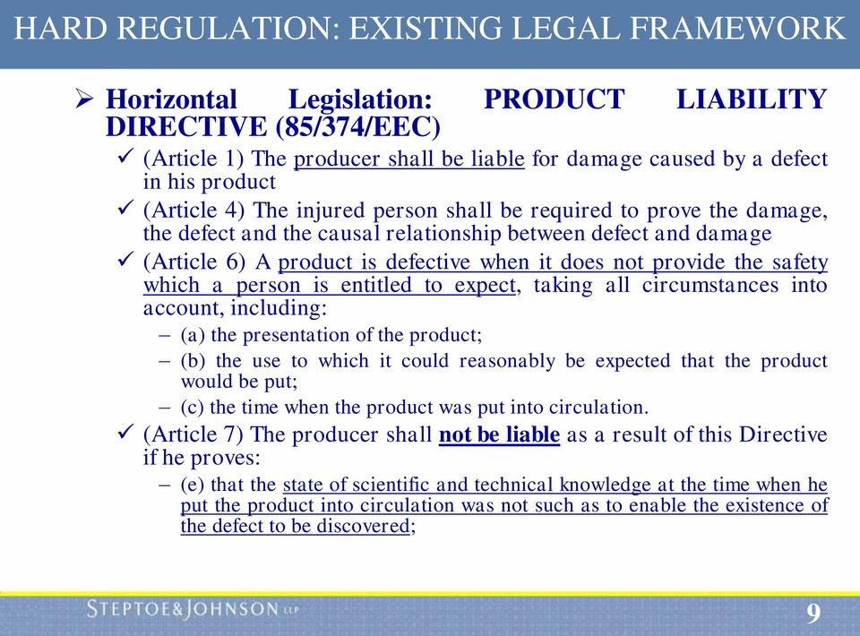 safety which a person is entitled to expect, taking all circumstances into account, including: (a) the presentation of the product; (b) the use to which it could reasonably be expected that the