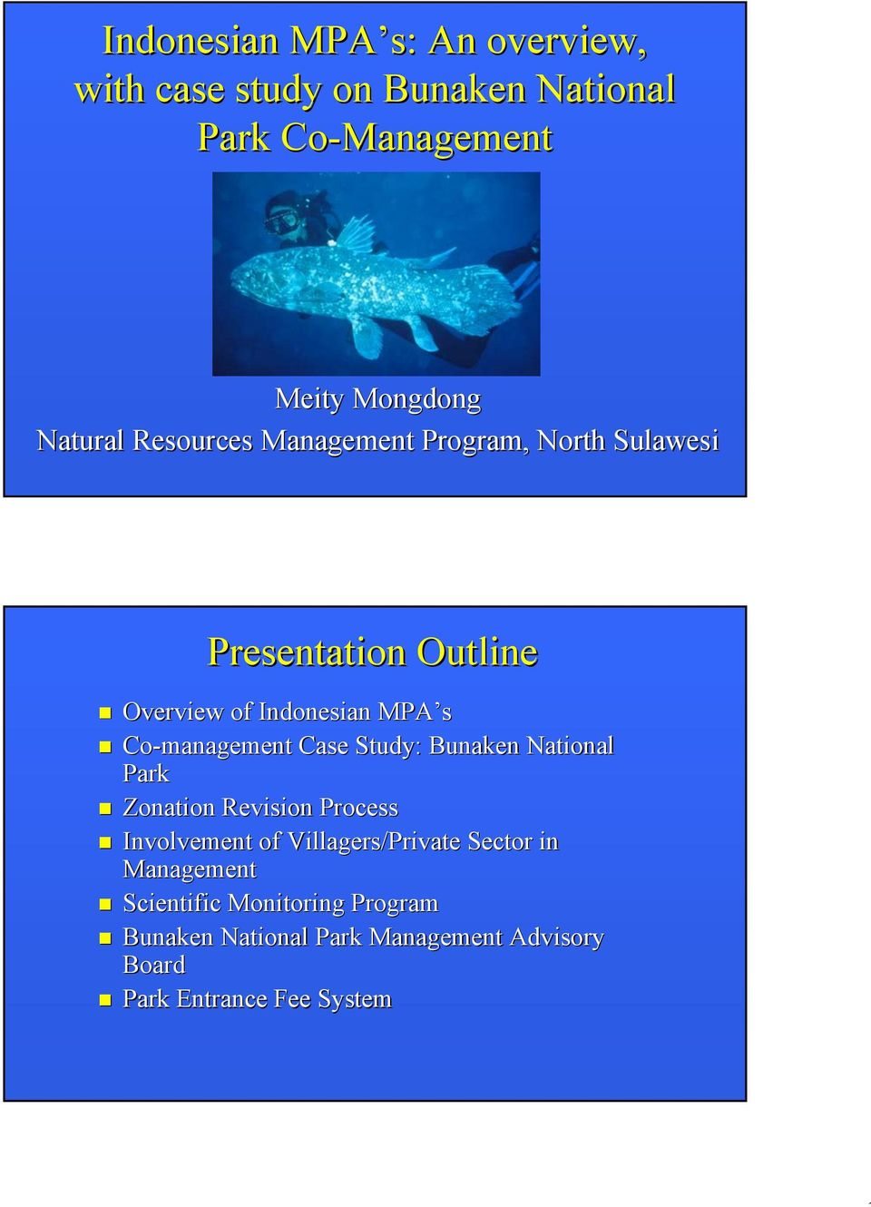 Co-management Case Study: Bunaken National Park Zonation Revision Process Involvement of Villagers/Private