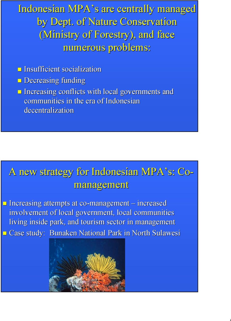 conflicts with local governments and communities in the era of Indonesian decentralization A new strategy for Indonesian MPA s: :