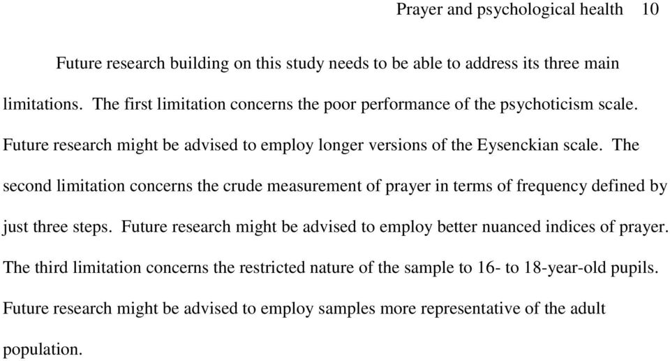 The second limitation concerns the crude measurement of prayer in terms of frequency defined by just three steps.