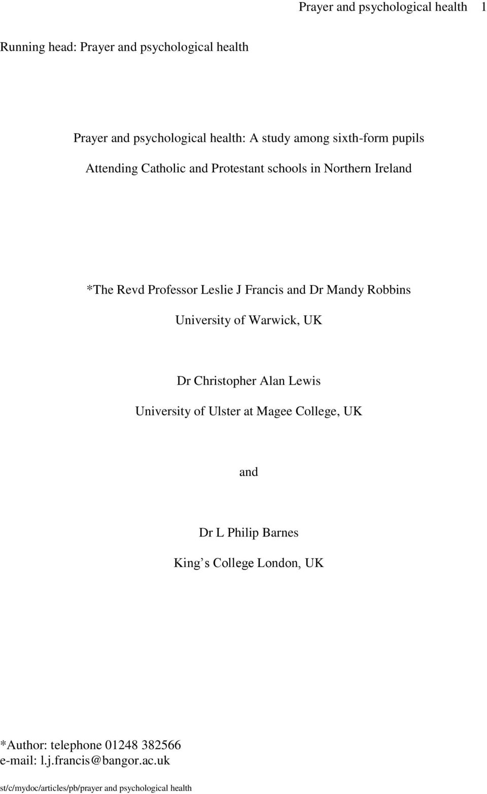Robbins University of Warwick, UK Dr Christopher Alan Lewis University of Ulster at Magee College, UK and Dr L Philip Barnes King s