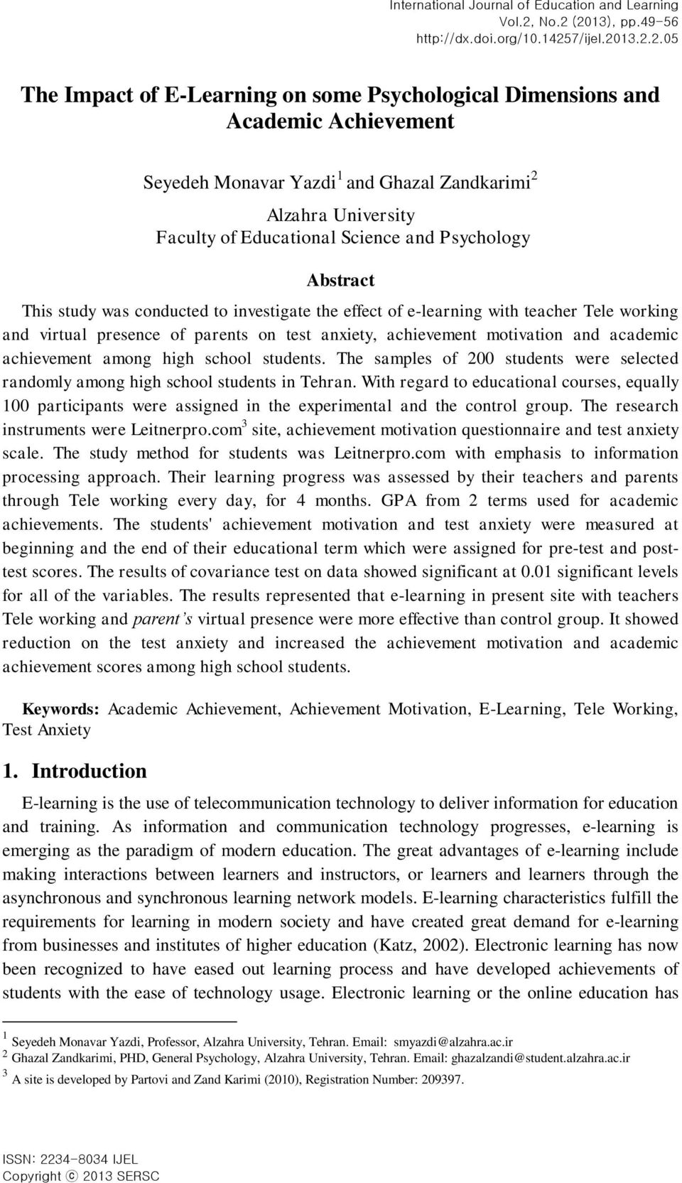 Alzahra University Faculty of Educational Science and Psychology Abstract This study was conducted to investigate the effect of e-learning with teacher Tele working and virtual presence of parents on