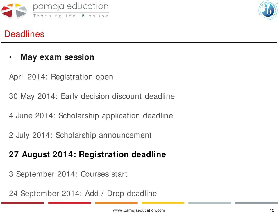2014: Scholarship announcement 27 August 2014: Registration deadline 3 September