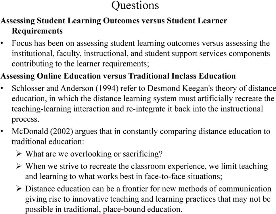 theory of distance education, in which the distance learning system must artificially recreate the teaching-learning interaction and re-integrate it back into the instructional process.