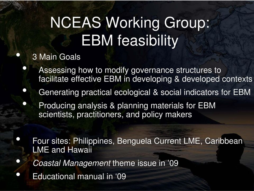 Producing analysis & planning materials for EBM scientists, practitioners, and policy makers Four sites: