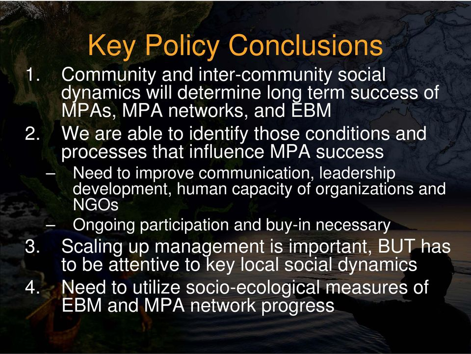 We are able to identify those conditions and processes that influence MPA success Need to improve communication, leadership