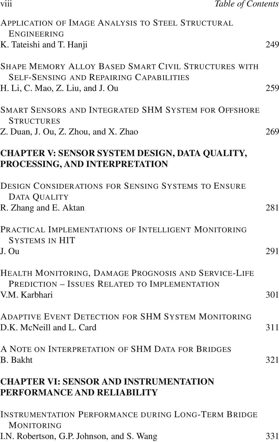 Duan, J. Ou, Z. Zhou, and X. Zhao 269 CHAPTER V: SENSOR SYSTEM DESIGN, DATA QUALITY, PROCESSING, AND INTERPRETATION DESIGN CONSIDERATIONS FOR SENSING SYSTEMS TO ENSURE DATA QUALITY R.Zhang and E.