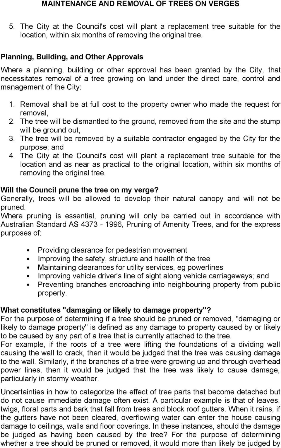 and management of the City: 1. Removal shall be at full cost to the property owner who made the request for removal, 2.
