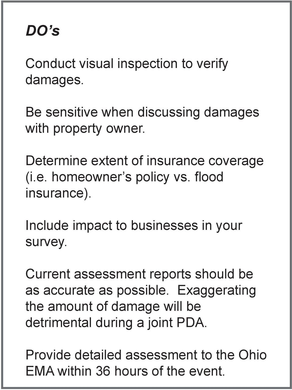 Include impact to businesses in your survey. Current assessment reports should be as accurate as possible.