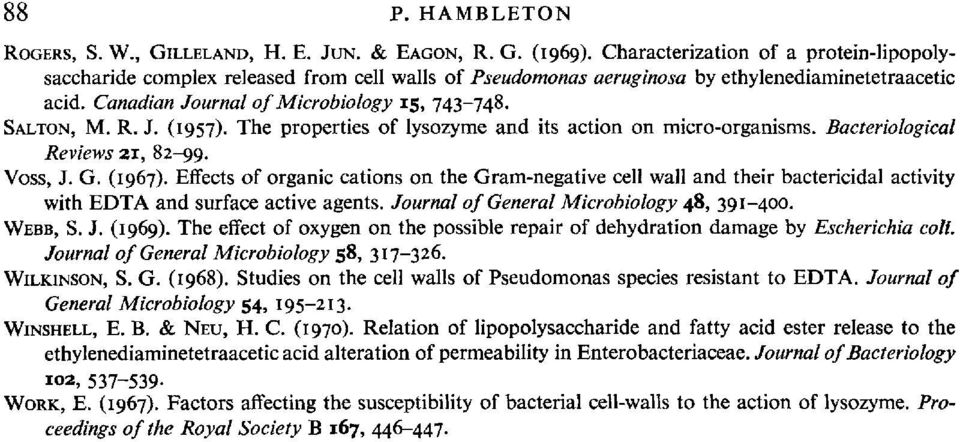 R. J. (1957). The properties of lysozyme and its action on micro-organisms. BacteriologicaZ Reviews 21, 82-99. Voss, J. G. (1967).