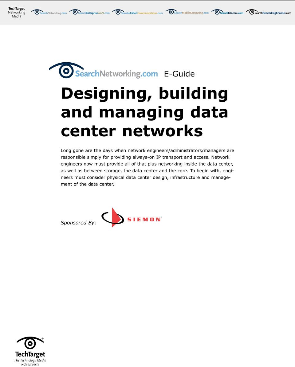 Network engineers now must provide all of that plus networking inside the data center, as well as between storage, the