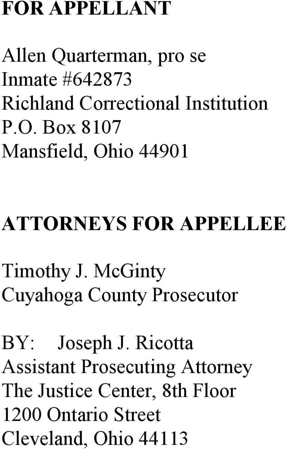 Box 8107 Mansfield, Ohio 44901 ATTORNEYS FOR APPELLEE Timothy J.