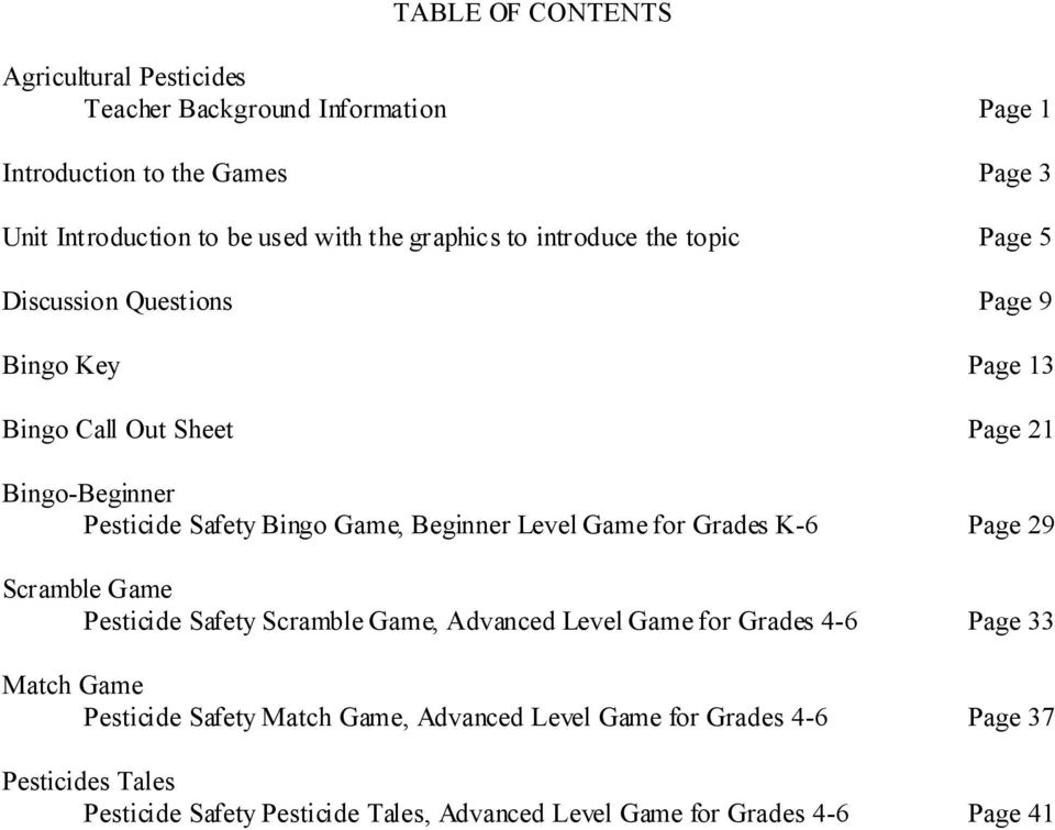 Game, Beginner Level Game for Grades K-6 Page 29 Scramble Game Pesticide Safety Scramble Game, Advanced Level Game for Grades 4-6 Page 33 Match Game