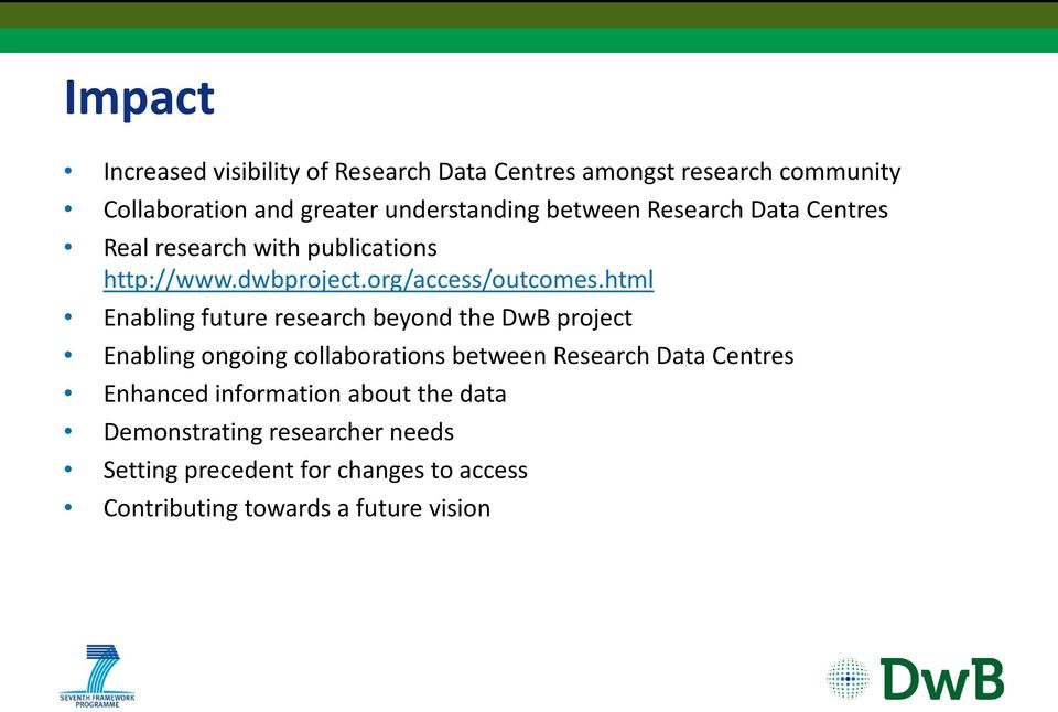 html Enabling future research beyond the DwB project Enabling ongoing collaborations between Research Data Centres