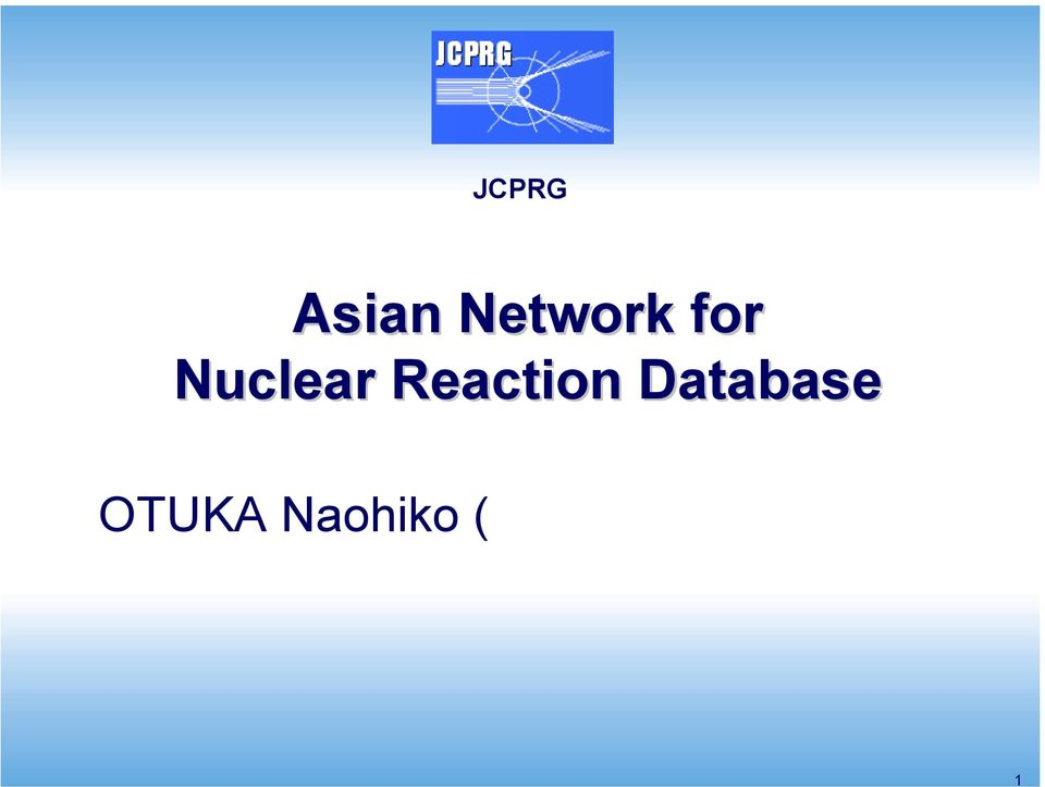 University (JCPRG) Nuclear Data Center, Japan Atomic Energy