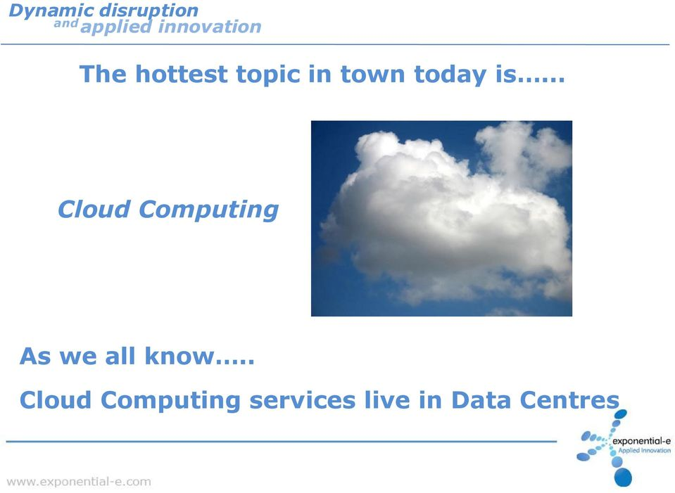 .. Cloud Computing As we all