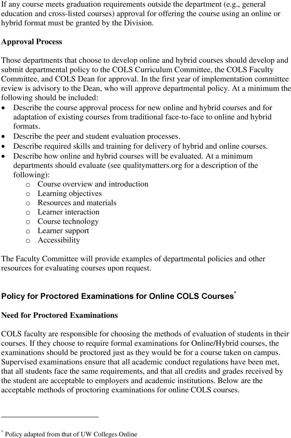 COLS Dean for approval. In the first year of implementation committee review is advisory to the Dean, who will approve departmental policy.