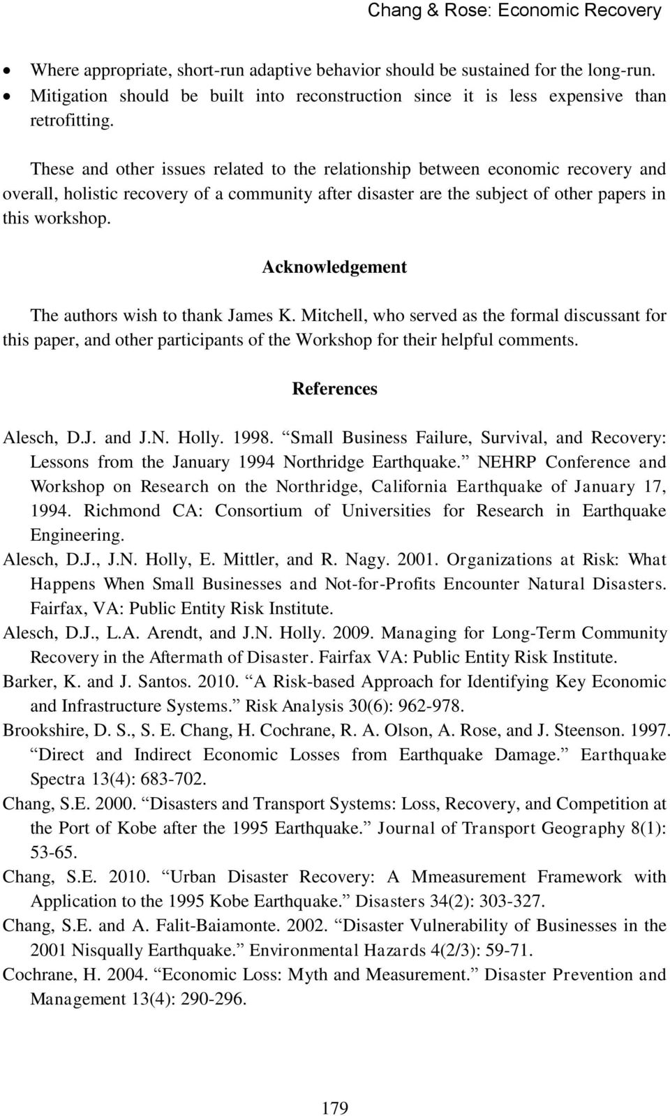 Acknowledgement The authors wish to thank James K. Mitchell, who served as the formal discussant for this paper, and other participants of the Workshop for their helpful comments.
