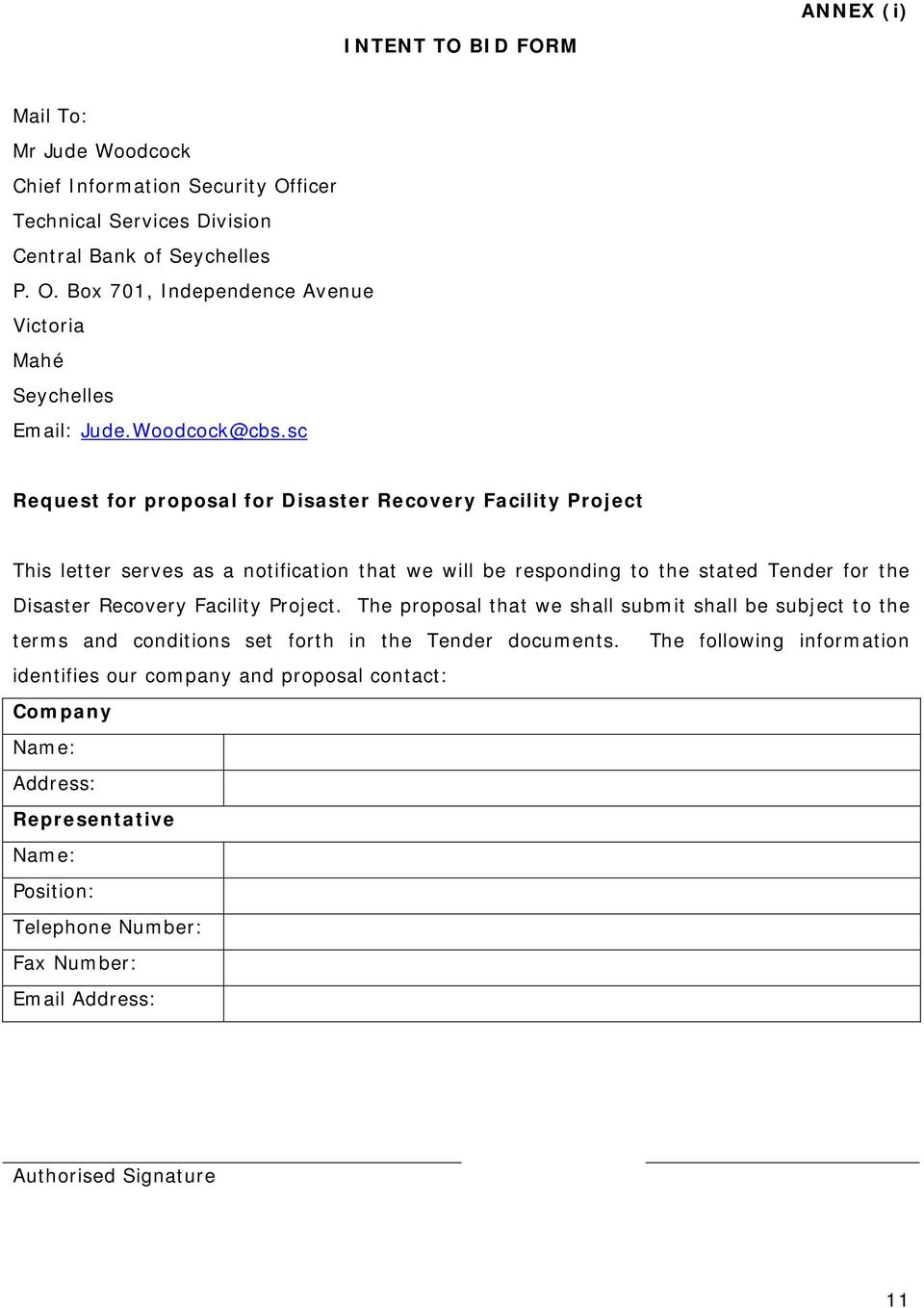 sc Request for proposal for Disaster Recovery Facility Project This letter serves as a notification that we will be responding to the stated Tender for the Disaster Recovery Facility