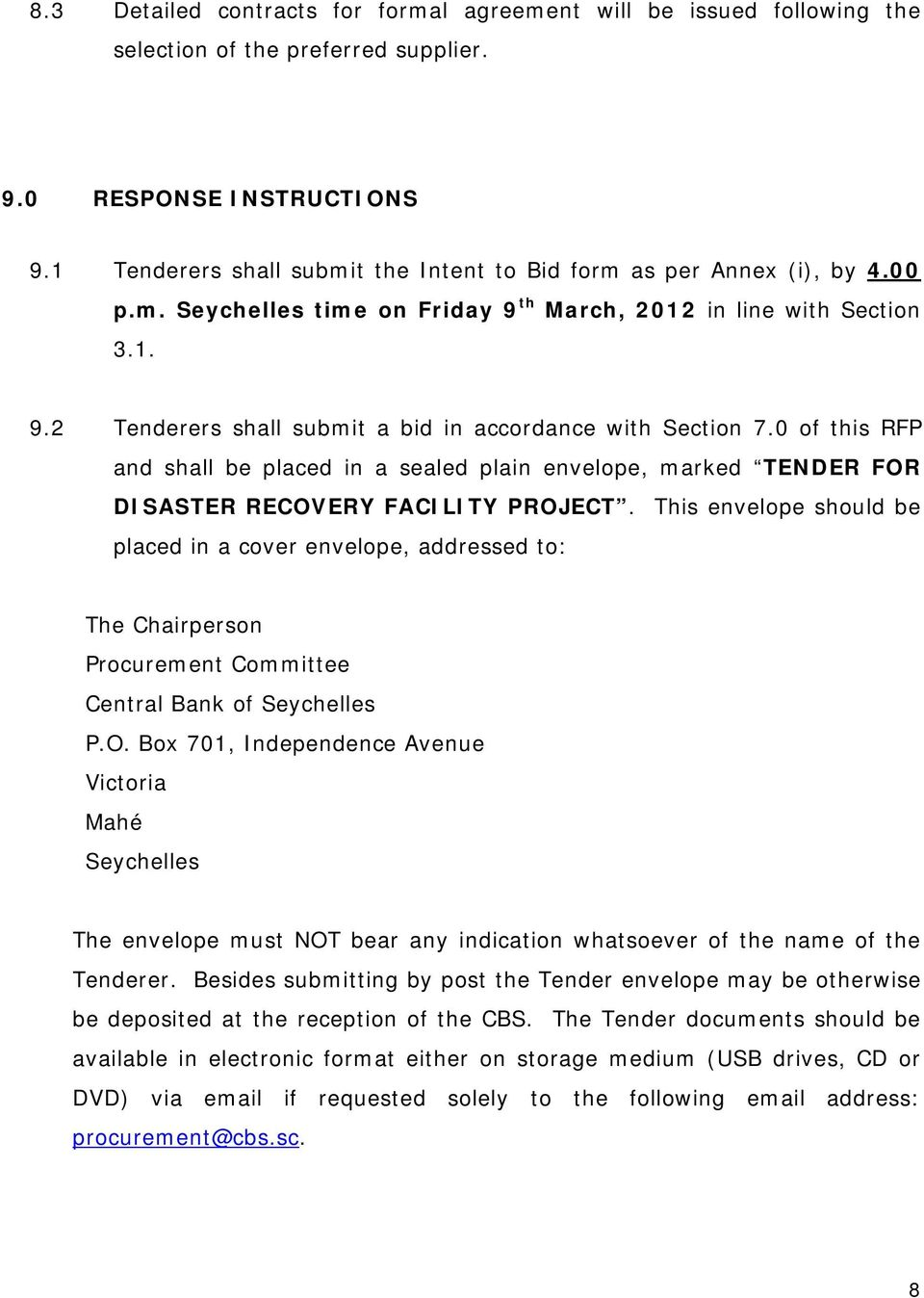 0 of this RFP and shall be placed in a sealed plain envelope, marked TENDER FOR DISASTER RECOVERY FACILITY PROJECT.