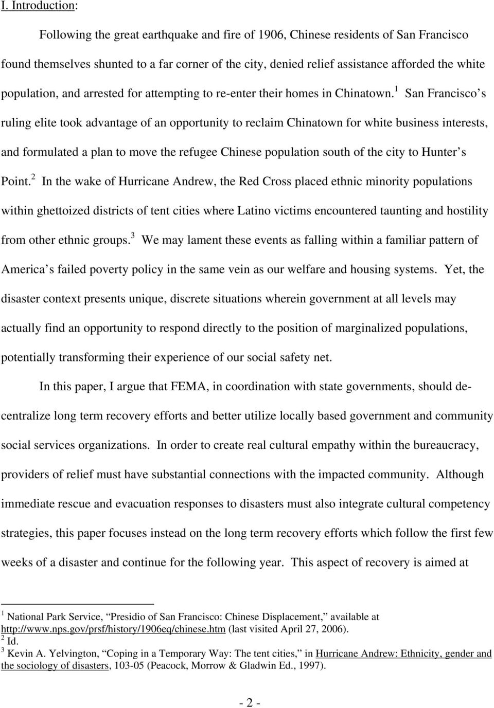 1 San Francisco s ruling elite took advantage of an opportunity to reclaim Chinatown for white business interests, and formulated a plan to move the refugee Chinese population south of the city to