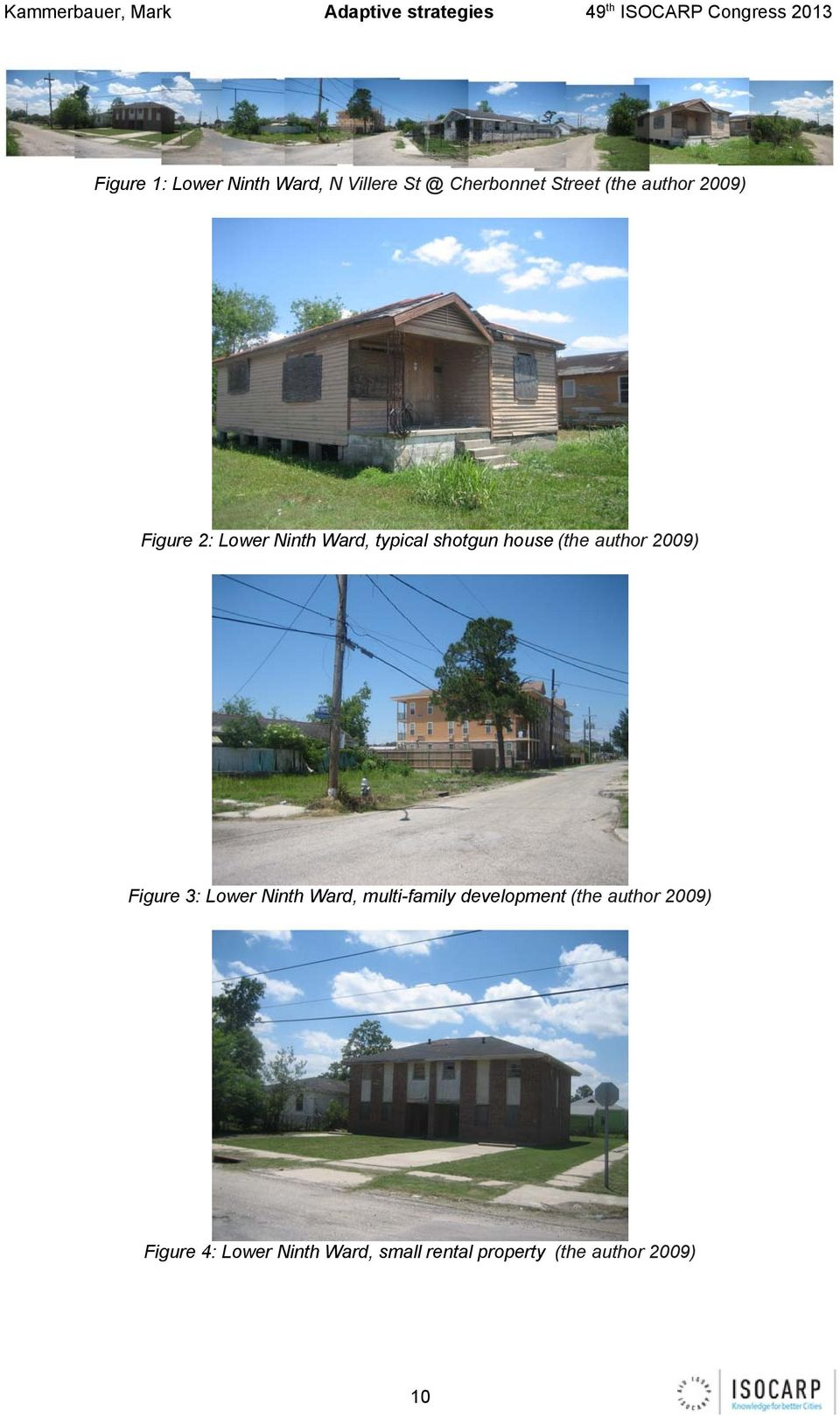 author 2009) Figure 3: Lower Ninth Ward, multi-family development (the