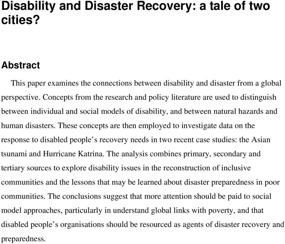 These concepts are then employed to investigate data on the response to disabled people s recovery needs in two recent case studies: the Asian tsunami and Hurricane Katrina.