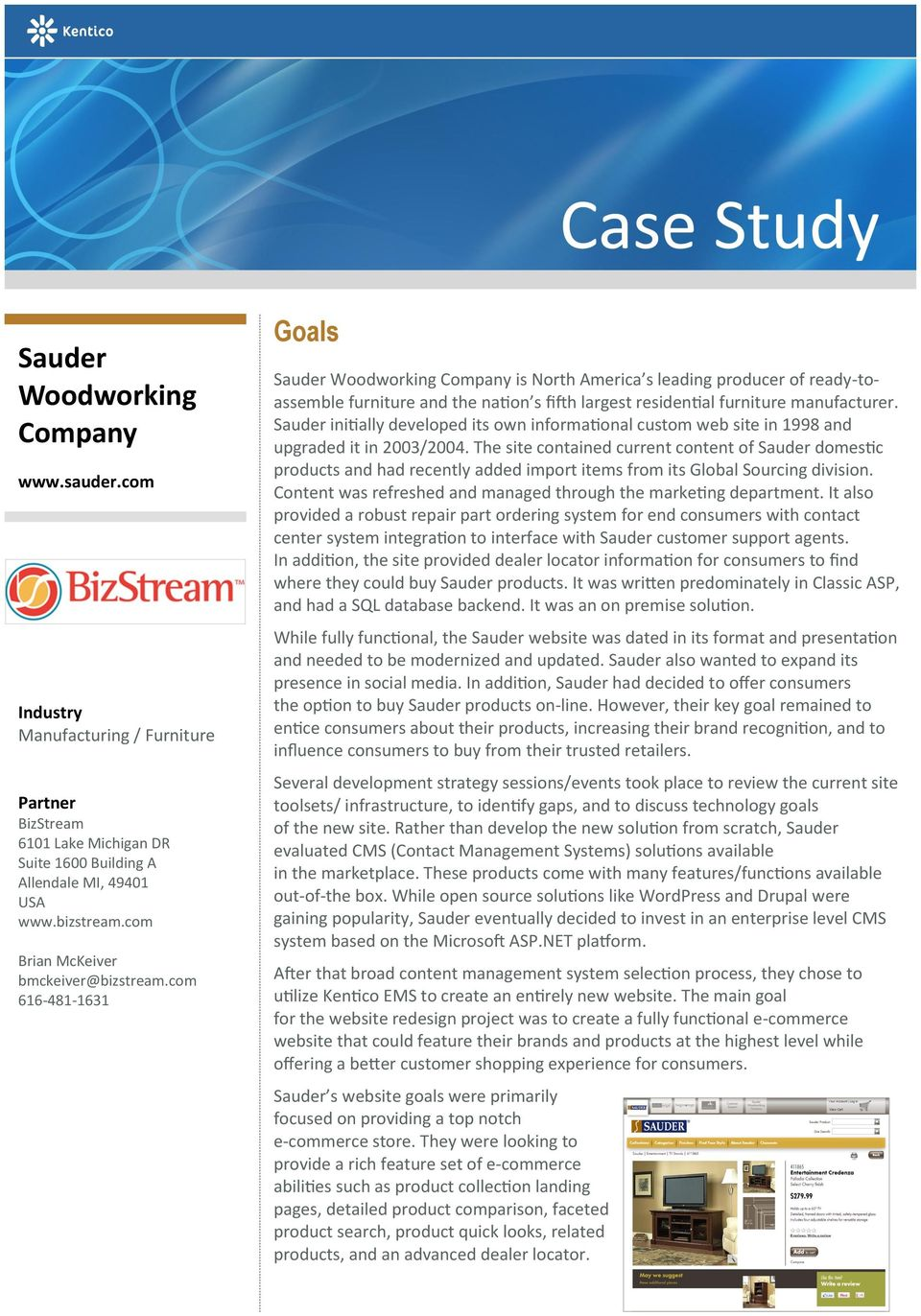 Sauder initially developed its own informational custom web site in 1998 and upgraded it in 2003/2004.