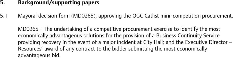 MD0265 - The undertaking of a competitive procurement exercise to identify the most economically advantageous solutions