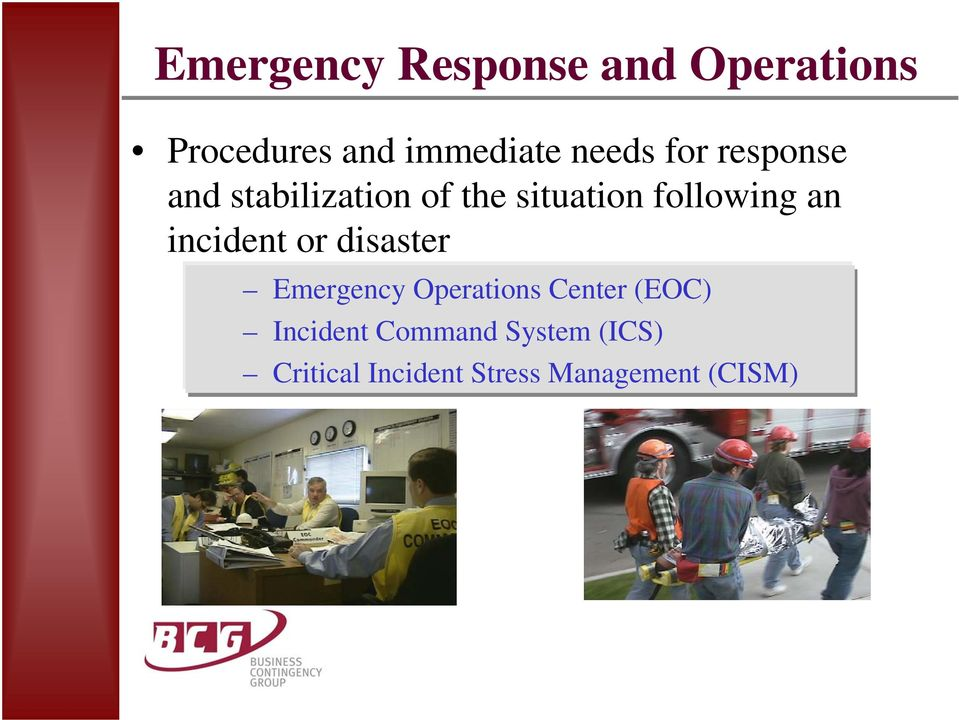 an incident or disaster Emergency Operations Center (EOC)