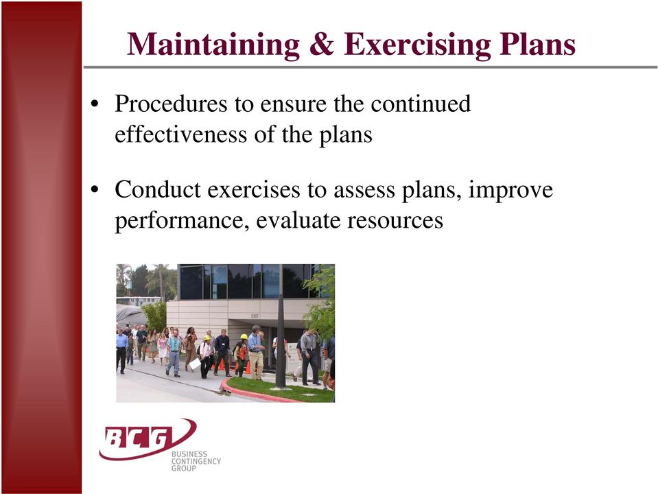 the plans Conduct exercises to assess