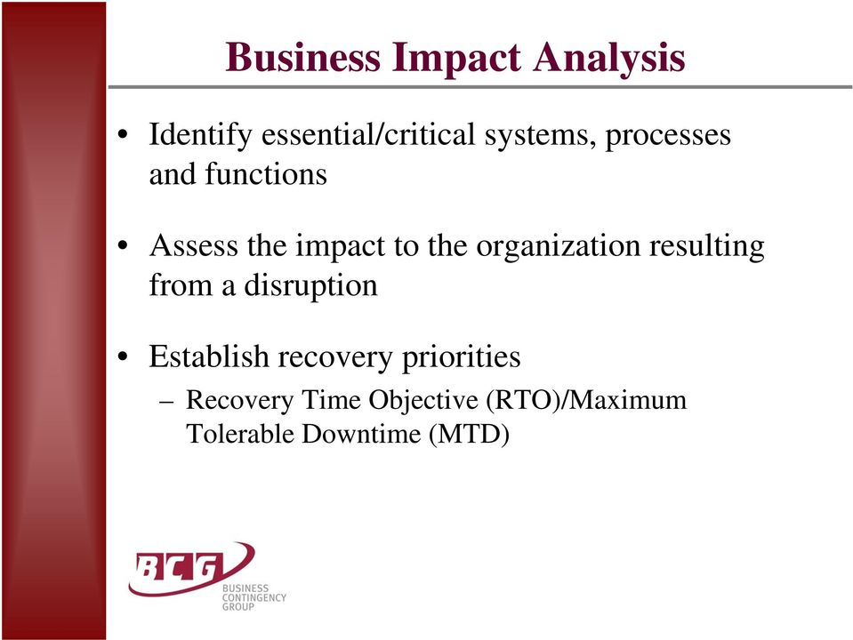 organization resulting from a disruption Establish recovery