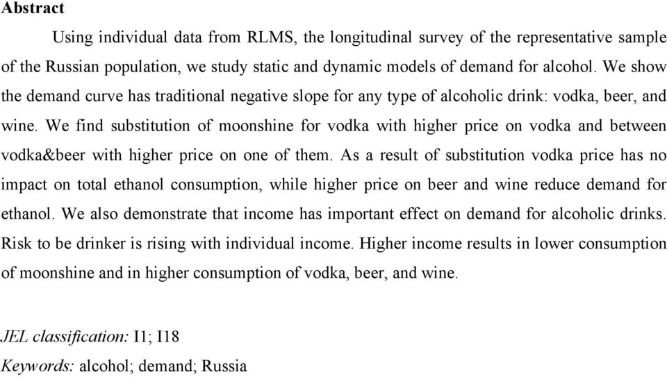 We find substitution of moonshine for vodka with higher price on vodka and between vodka&beer with higher price on one of them.
