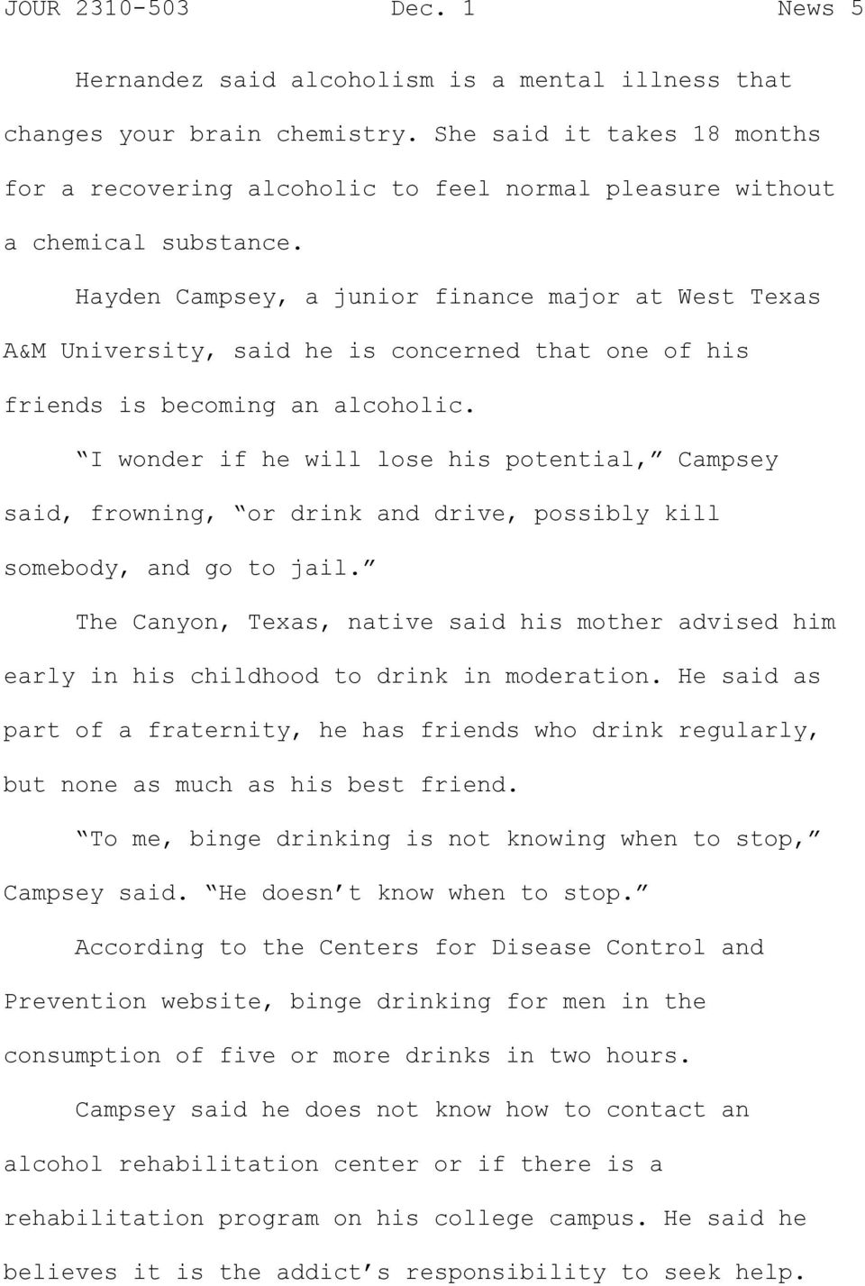 I wonder if he will lose his potential, Campsey said, frowning, or drink and drive, possibly kill somebody, and go to jail.