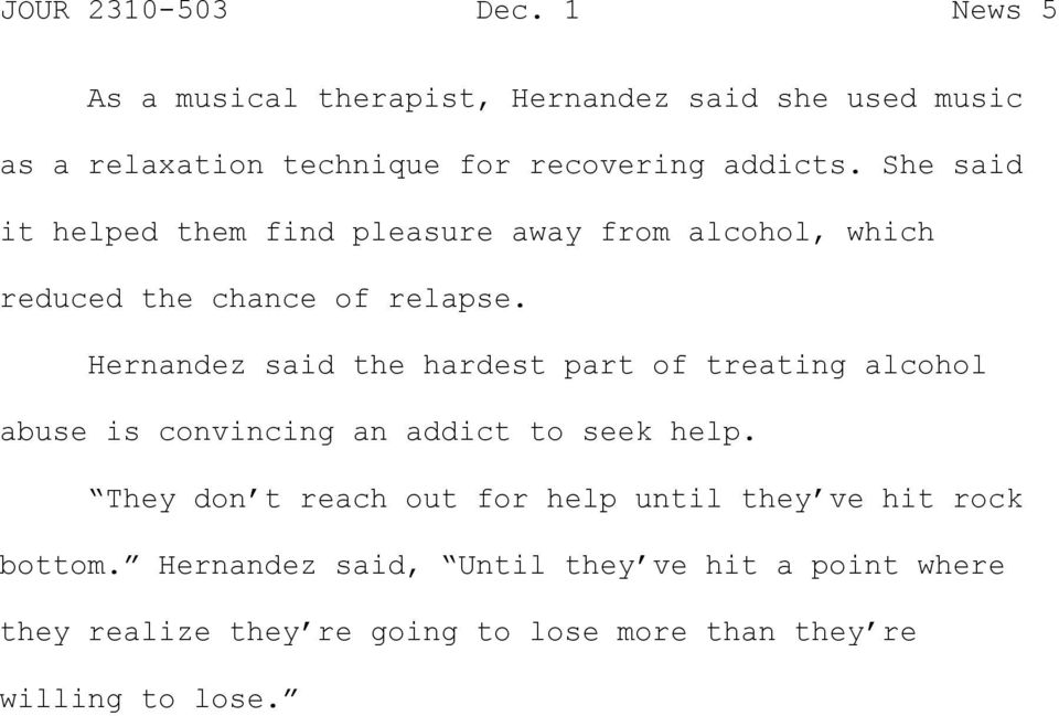 Hernandez said the hardest part of treating alcohol abuse is convincing an addict to seek help.