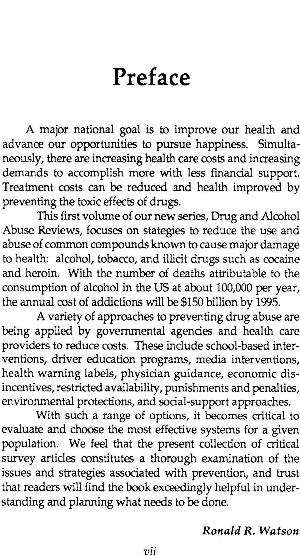 Treatment costs can be reduced and health improved by preventing the toxic effects of drugs.