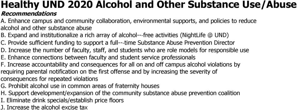 Expand and institutionalize a rich array of alcohol-- free activities (NightLife @ UND) C. Provide sufficient funding to support a full-- time Substance Abuse Prevention Director D.