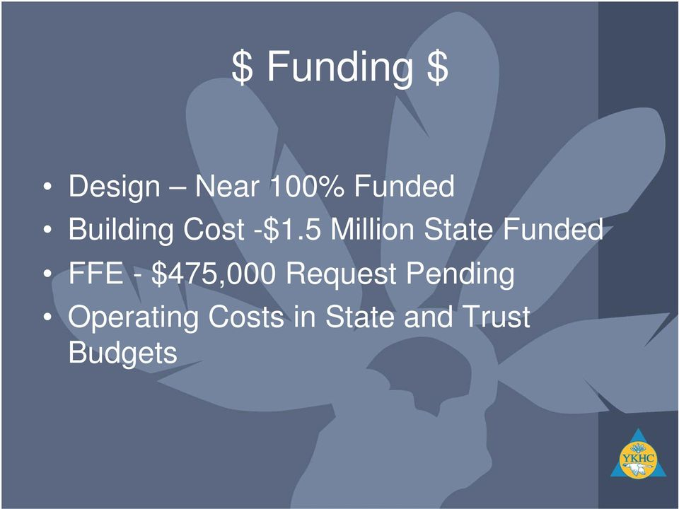 5 Million State Funded FFE - $475,000