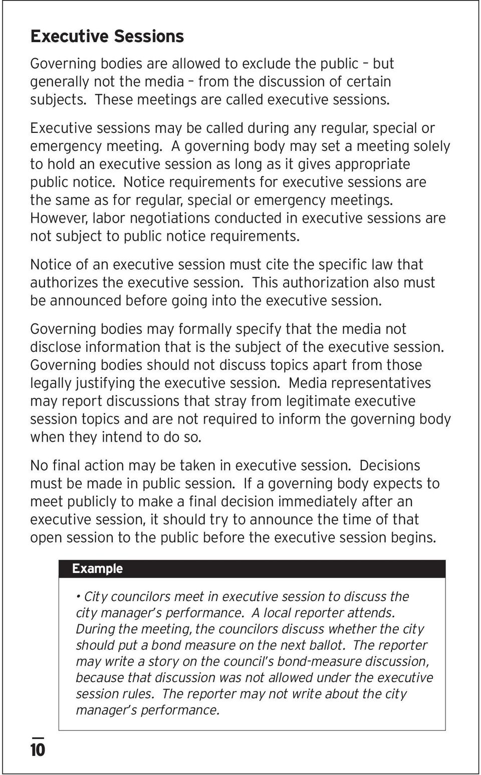 Notice requirements for executive sessions are the same as for regular, special or emergency meetings.
